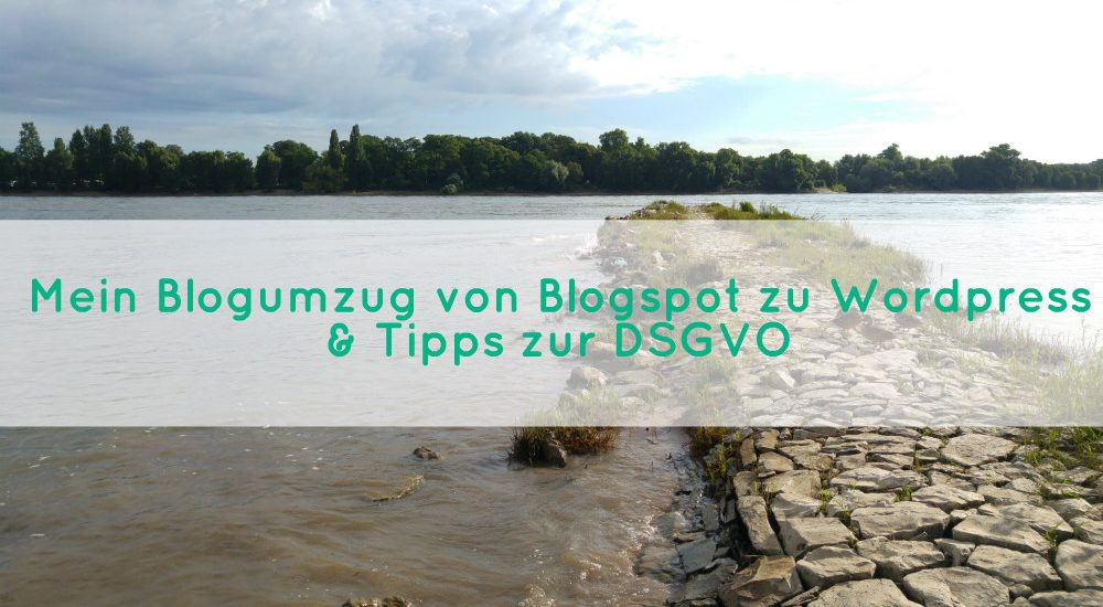 DSGVO Blogumzug Blogspot Wordpress